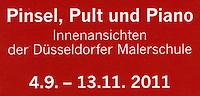 """""""Pinsel, Pult und Piano. Innenansichten der Düsseldorfer Malerschule"""", Künstlerverein Malkasten / Heinrich-Heine-Institut, Düsseldorf, 4. September – 13. November 2011"""