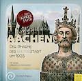 Aachen – Der Charme der Kulturstadt um 1925: mit bisher unbekannten Aufnahmen
