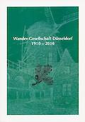 Wander-Gesellschaft Düsseldorf. 1910 – 2010. Festschrift zum 100jährigen Bestehen