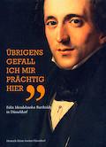 Felix Mendelssohn Bartholdys Beziehungen zu Düsseldorfer Künstlern. Auch ein Beitrag zur Rezeption der Düsseldorfer Malerschule